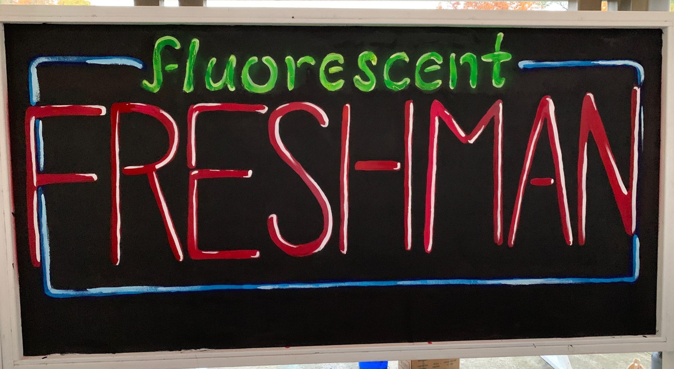 Fluorescent Freshmen